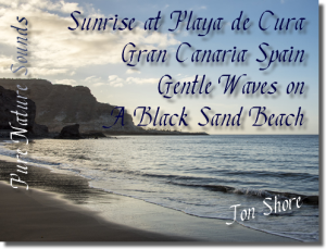 pure nature sounds - gentle waves at sunrise on a black sand beach at playa de cura, gran canaria