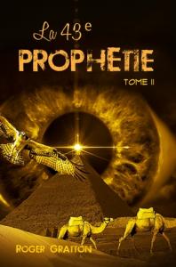 la 43e prophétie (tome ii), par roger gratton