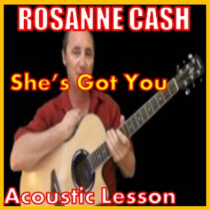 Learn to play She's Got You by Rosanne Cash | Movies and Videos | Educational
