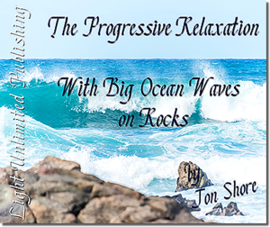 the progressive relaxation program with big ocean waves on rocks by jon shore