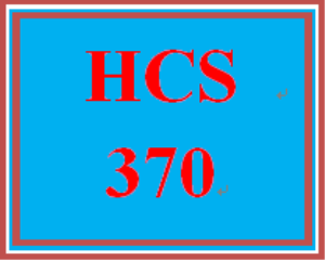 HCS 370 Entire Course | eBooks | Education
