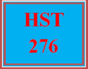 HST 276 Entire Course | eBooks | Education