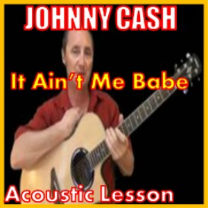Learn to play It Ain't Me Babe by Johnny Cash | Movies and Videos | Educational