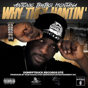 "ANTONIO BIG BOI MONTANA ""WHY THEY HATIN"" 