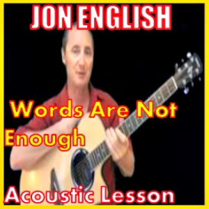 Learn to play Words Are Not Enough by Jon English | Movies and Videos | Educational