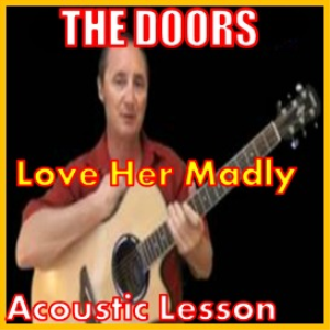Learn to play Love Her Madly by The Doors | Movies and Videos | Educational