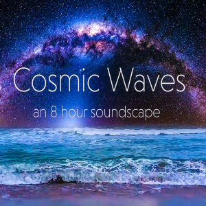 Cosmic Waves | 8 hour soundscape | Music | Ambient