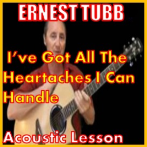 Learn to play I've Got All The Heartaches I Can Handle by Ernest Tubb | Movies and Videos | Educational