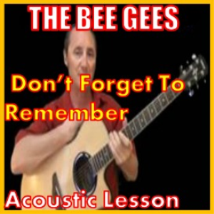 Learn to play Don't Forget To Remember by The Bee Gees | Movies and Videos | Educational