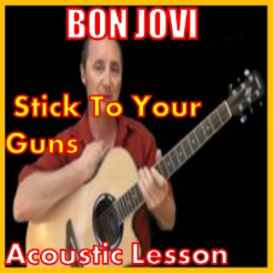 Learn to play Stick To Your Guns by Bon Jovi | Movies and Videos | Educational