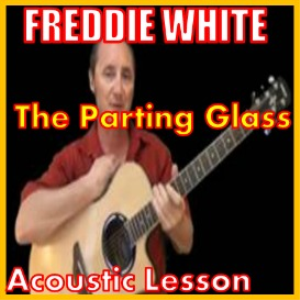 learn to play the parting glass by freddie white