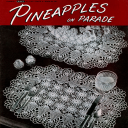 Pineapples on Parade | Book No. 241 | The Spool Cotton Company DIGITALLY RESTORED PDF | Crafting | Crochet | Other