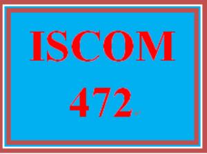 ISCOM 472 Entire Course | eBooks | Education