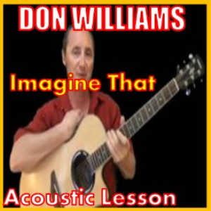 learn to play imagine that by don williams
