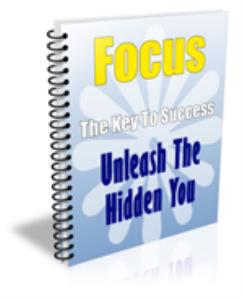 focus: the key to success unleash the hidden you