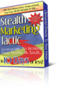"""""""one ultra-resourceful, underutilized, low cost - never known to fail - stealth marketing tactic - guaranteed to increase your traffic and sales… in 10 days or less"""