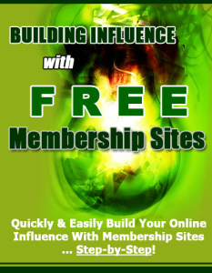 building influence with free membership site