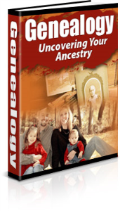 genealogy:    uncovering  your ancestry