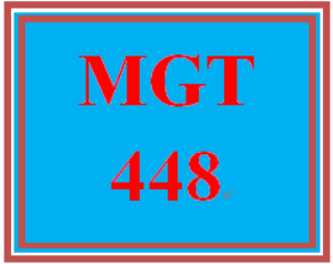 MGT 448 Entire Course | eBooks | Education