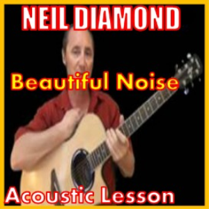 learn to play beautiful noise by neil diamond