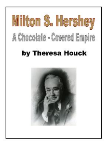 milton s. hershey  - a chocolate covered empire