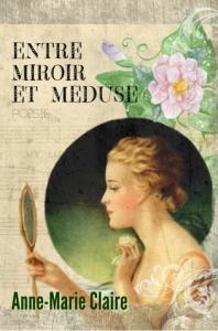 entre miroir et méduse, par anne-marie claire