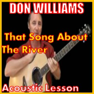 Learn to play That Song About The River by Don Williams | Movies and Videos | Educational