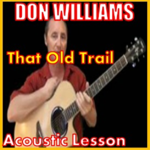 learn to play the old trail by don williams