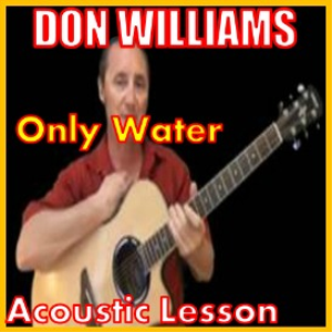 learn to play only water by don williams
