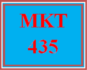 MKT 435 Entire Course | eBooks | Education