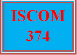 ISCOM 374 Entire Course | eBooks | Education
