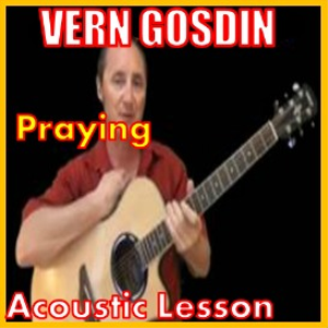 Learn to play Praying by Vern Gosdin | Movies and Videos | Educational