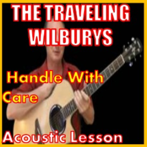 Learn to play Handle With Care by The Traveling Willburys | Movies and Videos | Educational