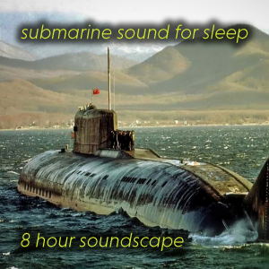 submarine sounds for sleep