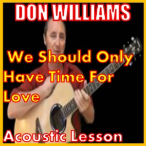 We Should Only Have Time For Love By Don Williams | Movies and Videos | Educational