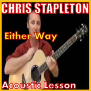 Learn to play Either Way by Chris Stapleton | Movies and Videos | Educational