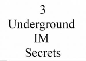 3 underground im secrets