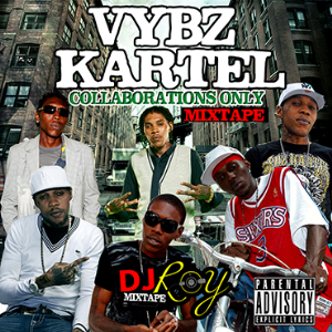 Dj Roy Vybz Kartel Collaboration Only Mixtape | Music | Reggae