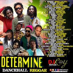 Dj Roy Determine Dancehall & Reggae Mix | Music | Reggae