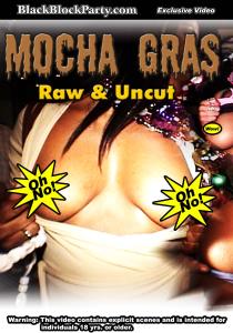 mocha gras - raw & uncut (new orleans la)
