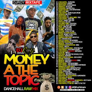 dj roy money a the topic dancehall mix 2017