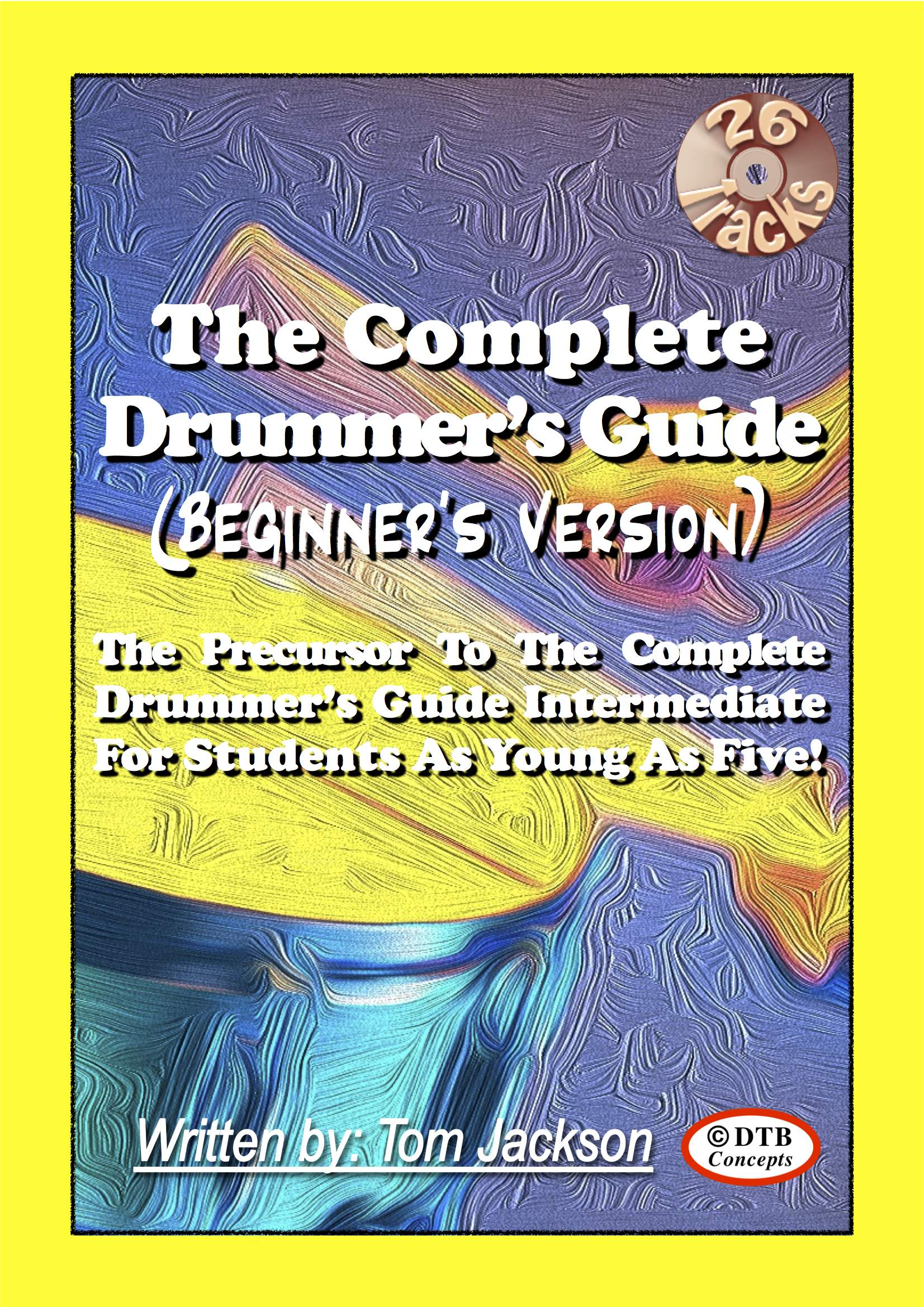 Third Additional product image for - The Complete Drummer's Guide (Beginner's Version) 1st 25 Page Free Sample Booklet - Plus 3 of the 26 Backing Tracks.