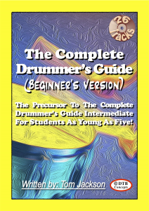 the complete drummer's guide (beginner's version) 1st 25 page free sample booklet - plus 3 of the 26 backing tracks.