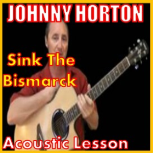 Learn to play Sink The Bismark by Johnny Horton | Movies and Videos | Educational