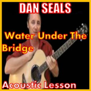 Learn to play Water Under The Bridge by Dan Seals | Movies and Videos | Educational