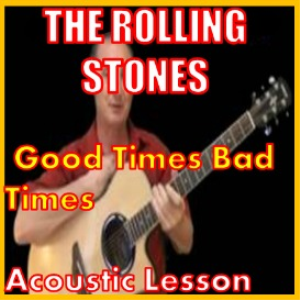 Learn to play Good Times Bad Times by The Rolling Stones | Movies and Videos | Educational