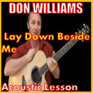 Learn to play Lay Down Beside Me by Don Williams | Movies and Videos | Educational
