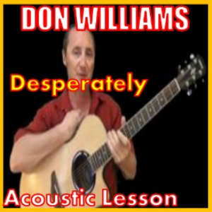 Learn to play Desperately by Don Williams | Movies and Videos | Educational