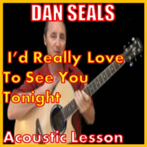 learn to play i'd really love to see you tonight by dan seals