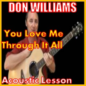 Learn to play You Love Me Through It All by Don Wiliams | Movies and Videos | Educational